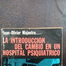Libros de segunda mano: JEAN-OLIVIER MAJASTRE: LA INTRODUCCIÓN DEL CAMBIO EN UN HOSPITAL PSIQUIÁTRICO. Lote 176236475