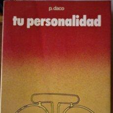 Libros de segunda mano: P. DACO - TU PERSONALIDAD. Lote 176630117