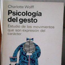 Libros de segunda mano: CHARLOTTE WOLFF - PSICOLOGÍA DEL GESTO (ESTUDIO DE LOS MOVIMIENTOS QUE SON EXPRESIÓN DE CARÁCTER). Lote 176631637