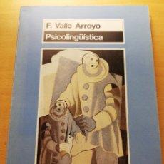 Libros de segunda mano: PSICOLINGÜÍSTICA (F. VALLE ARROYO) EDICIONES MORATA. Lote 176647722