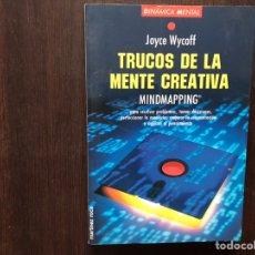 Libros de segunda mano: TRUCOS DE LA MENTE CREATIVA MINDMAPPING. JOYCE WYCOFF. Lote 176794103