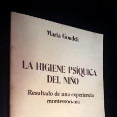 Libros de segunda mano: LA HIGIENE PSIQUICA DEL NIÑO. MARIA GOUDELI. RESULTADO DE UNA EXPERIENCIA MONTESSORIANA. HISPANO-GRI. Lote 176839205