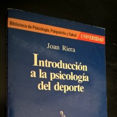 Libros de segunda mano: INTRODUCCION A LA PSICOLOGIA DEL DEPORTE. JOAN RIERA. MARTINEZ ROCA 1985. . Lote 176929609