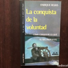 Libros de segunda mano: LA CONQUISTA DE LA VOLUNTAD. CÓMO CONSEGUIR LO QUE TE HAS PROPUESTO. ENRIQUE ROJAS. BUEN ESTADO. Lote 177019163