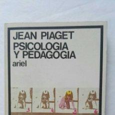 Libros de segunda mano: PSICOLOGÍA Y PEDAGOGÍA JEAN PIAGET. Lote 177620712