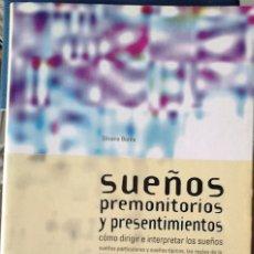 Libros de segunda mano: SILVANA BORILE - SUEÑOS PREMONITORIOS Y PRESENTIMIENTOS. Lote 165951874