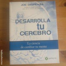 Libros de segunda mano: DESARROLLA TU CEREBRO : LA CIENCIA DE CAMBIAR TU MENTE DISPENZA, JOE EDICIONES PALMYRA 2007 622PP. Lote 177644982