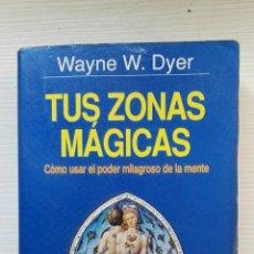 Libros de segunda mano: TUS ZONAS MÁGICAS COMO USAR EL PODER MILAGROSO DE LA MENTE. Lote 177756413