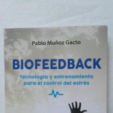 Libros de segunda mano: BIOFEEDBACK TECNOLOGÍA Y ENTRENAMIENTO PARA EL CONTROL DEL ESTRÉS. Lote 177808415