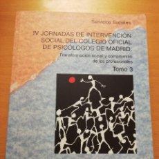 Libros de segunda mano: IV JORNADAS DE INTERVENCIÓN SOCIAL DEL COLEGIO OFICIAL DE PSICÓLOGOS DE MADRID. TOMO 3. Lote 177891062