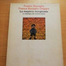 Libros de segunda mano: LA MAYORÍA MARGINADA. LA IDEOLOGÍA DEL CONTROL SOCIAL (FRANCO BASAGLIA / FRANCA BASAGLIA ONGARO). Lote 177955229