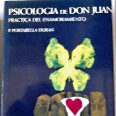 Libros de segunda mano: P. PORTABELLA DURAN - PSICOLOGÍA DE DON JUAN (PRÁCTICA DEL ENAMORAMIENTO). Lote 164834206