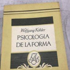 Libros de segunda mano: PSICOLOGÍA DE LA FORMA - WOLGANG KOHLER - ED. ARGONAUTA 1948 BUENOS AIRES INTONSO. Lote 178435565