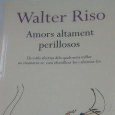 Libros de segunda mano: AMORS ALTAMENT PERILLOSOS DE WATER RISO (COLUMNA). Lote 178572895