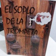 Libros de segunda mano: EL SOPLO DE LA TROMPETA - GARRIDO-LESTACHE, ÁNGELES. Lote 178826281