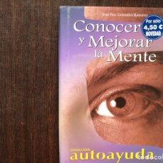 Libros de segunda mano: CONOCER Y MEJORAR LA MENTE. JOSÉ FRANCISCO GONZÁLEZ. Lote 178916025
