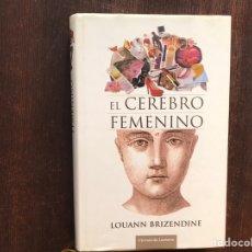 Libros de segunda mano: EL CEREBRO FEMENINO. LOUAN BRIZENDINE. Lote 178916483