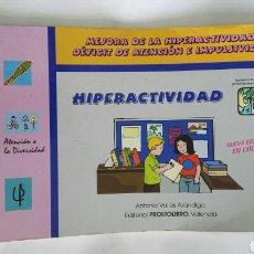 Libros de segunda mano: HIPERACTIVIDAD, MEJORA DE LA HIPERACTIVIDAD, DÉFICIT DE ATENCIÓN E IMPULSIVIDAD. Lote 178995533