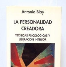 Libros de segunda mano: LA PERSONALIDAD CREADORA: TÉCNICAS PSICOLÓGICAS Y LIBERACIÓN INTERIOR / ANTONIO BLAY / INDIGO 1992 . Lote 179044888