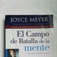Libros de segunda mano: EL CAMPO DE BATALLA DE LA MENTE JOYCE MEYER. Lote 179141510