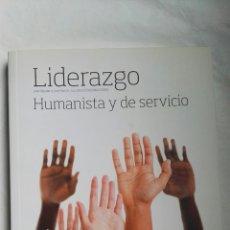 Libros de segunda mano: LIDERAZGO HUMANISTA Y DE SERVICIO. Lote 179142896