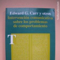 Libros de segunda mano: INTERVENCIÓN COMUNICATIVA SOBRE LOS PROBLEMAS DE COMPORTAMIENTO.- EDWARD G. CARR- ALIANZA EDIT. 2001. Lote 179202082