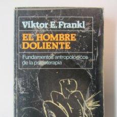 Libros de segunda mano: EL HOMBRE DOLIENTE. VIKTOR E. FRANKL. ED. HERDER 1989. 310 PÁGINAS. . Lote 179527883