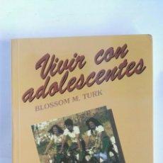 Libros de segunda mano: VIVIR CON ADOLESCENTES BLOSSOM M. TURK. Lote 179547702