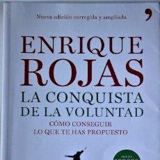 Libros de segunda mano: ENRIQUE ROJAS - LA CONQUISTA DE LA VOLUNTAD (CÓMO CONSEGUIR LO QUE TE HAS PROPUESTO). Lote 179946628
