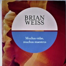 Libros de segunda mano: BRIAN WEISS - MUCHAS VIDAS, MUCHOS MAESTROS. Lote 179947966