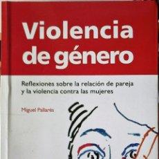 Libros de segunda mano: MIGUEL PALLARÉS - VIOLENCIA DE GÉNERO. Lote 179948697