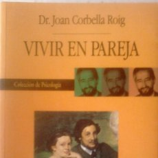 Libros de segunda mano: DR. JOAN CORBELLA ROIG - VIVIR EN PAREJA. Lote 179955527