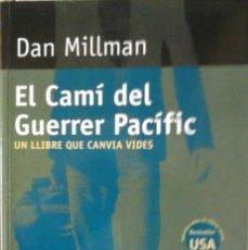 Libros de segunda mano: DAN MILLMAN - EL CAMÍ DEL GUERRER PACÍFIC (UN LLIBRE QUE CANVIA VIDES) (CATALÁN). Lote 179955762