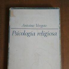 Libros de segunda mano: ANTOINE VERGOTE - PSICOLOGÍA RELIGIOSA. Lote 180106122