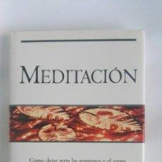 Libros de segunda mano: MEDITACIÓN COMO DEJAR ATRAS LAS TENSIONES SIN CD. Lote 180113573