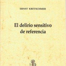 Libros de segunda mano: EL DELIRIO SENSITIVO DE REFERENCIA - ERNST KRETSCHMER. TRIACASTELA. Lote 180184381