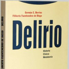 Libros de segunda mano: DELIRIO - GERMÁN E. BERRIOS Y FILIBERTO FUENTENEBRO DE DIEGO. TROTTA. Lote 180212937