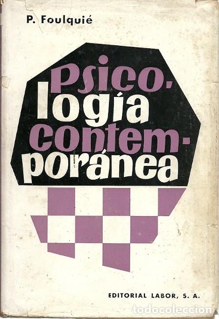 `PSICOLOGIA CONTEMPORANEA P FOULQUIE EDITORIAL LABOR (Libros de Segunda Mano - Pensamiento - Psicología)