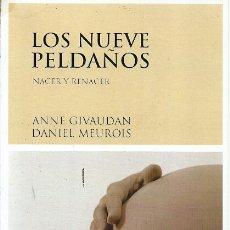 Libros de segunda mano: LOS NUEVE PELDAÑOS NACER Y RENACER ANNE GIVAUDAN DANIEL MEUROIS LUCIERNAGA. Lote 180280332