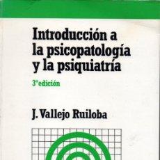 Libros de segunda mano: INTRODUCCIÓN A LA PSICOPATOLOGÍA Y LA PSIQUIATRÍA (J. VALLEJO RUILOBA). Lote 180281167