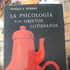 Libros de segunda mano: LA PSICOLOGÍA DE LOS OBJETOS COTIDIANOS NORMAN, DONALD, ED. NEREA RARO. Lote 180341803