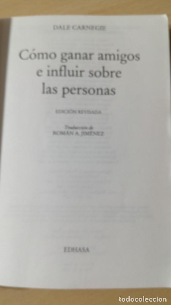 Libros de segunda mano: COMO GANAR AMIGOS E INFLUIR SOBRE LAS PERSONAS - DALE CARNEGIE / 71-72 AB - Foto 4 - 180422342