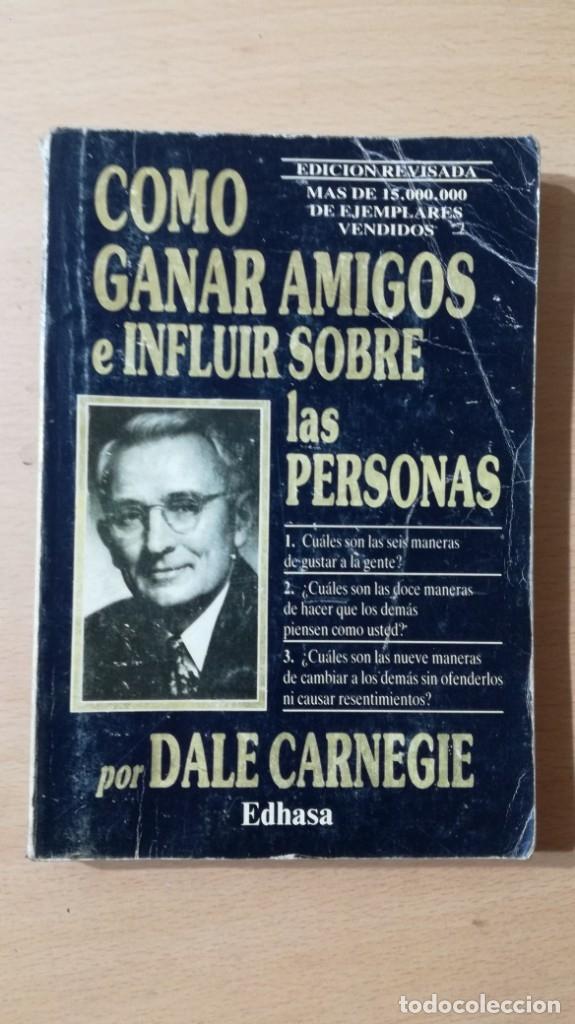 COMO GANAR AMIGOS E INFLUIR SOBRE LAS PERSONAS - DALE CARNEGIE / 71-72 AB (Libros de Segunda Mano - Pensamiento - Psicología)
