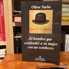 Libros de segunda mano: EL HOMBRE QUE CONFUNDIO A SU MUJER CON UN SOMBRERO. OLIVER SACKS. ANAGRAMA. ALUCINACIONES. Lote 180502915