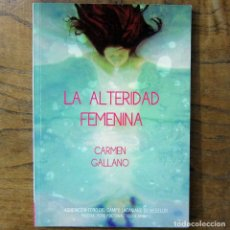 Libros de segunda mano: CARMEN GALLANO - LA ALTERIDAD FEMENINA - 2015 - PSICOANÁLISIS, LACAN, FREUD, PSIQUIATRÍA, PSICOLOGÍA. Lote 180886122