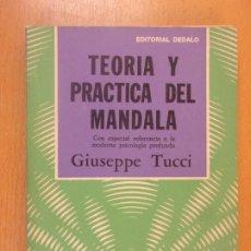 Libros de segunda mano: TEORÍA Y PRACTICA DEL MANDALA / GIUSEPPE TUCCI / 1975. EDITORIAL DEDALO. Lote 180886391