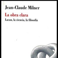 Libros de segunda mano: JEAN CLAUDE LACAN. LA OBRA CLARA. LACAN. LA CIENCIA. LA FILOSOFIA. PSICOLOGIA.. Lote 180897261