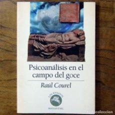 Libros de segunda mano: RAÚL COREL - PSICOANÁLISIS EN EL CAMPO DEL GOCE - 1994 - LACAN, FREUD - PSICOLOGÍA, PSIQUIATRÍA. Lote 180937038