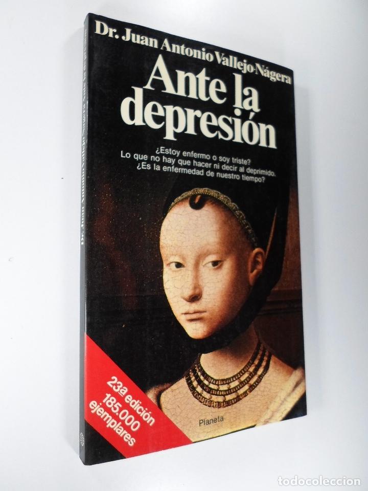 ANTE LA DEPRESIÓN - JUAN ANTONIO VALLEJO NÁJERA (Libros de Segunda Mano - Pensamiento - Psicología)