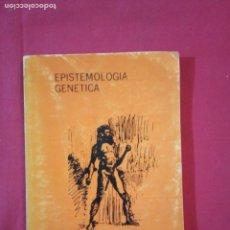 Libros de segunda mano: EPISTEMOLOGÍA GENETICA-JEAN PIAGET.. Lote 181220658